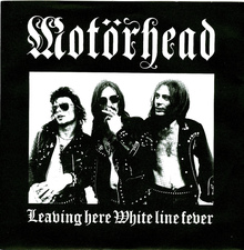 "Motörhead – ""Leaving Here"" / ""White Line Fever"""