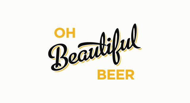 Oh Beautiful Beer 1