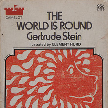 <cite>The World is Round</cite> by Gertrude Stein, Camelot Edition