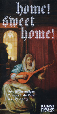<cite>Home! Sweet Home!</cite> at Kunstmuseum St.&nbsp;Gallen