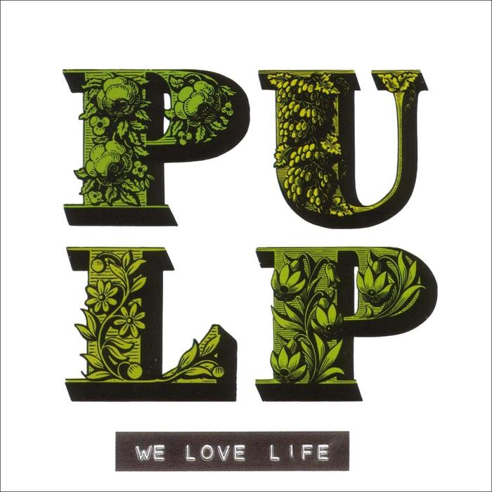 We Love Life by Pulp 1