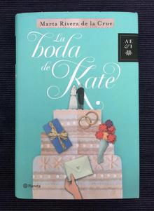 <cite>La Boda de Kate</cite> by Marta Rivera de la Cruz, Planeta Edition