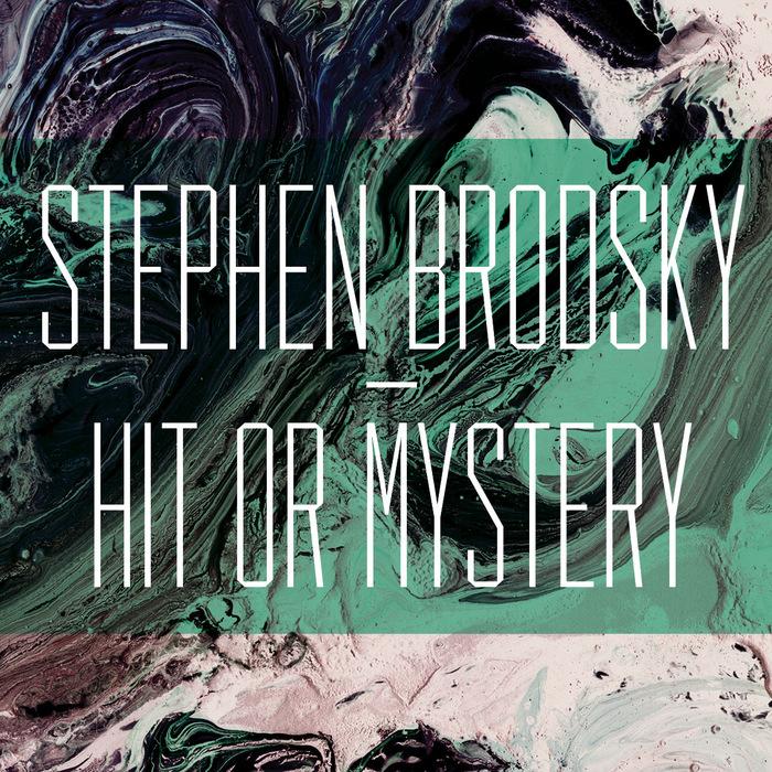 Stephen Brodsky – Hit Or Mystery album art 4