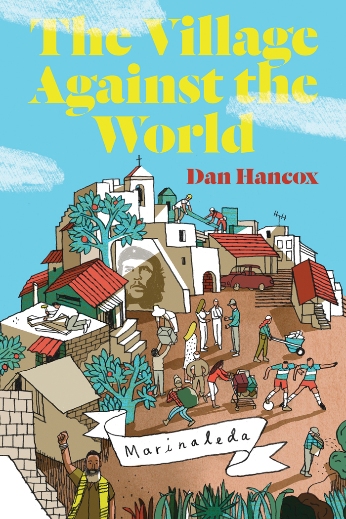 The Village Against the World by Dan Hancox 1