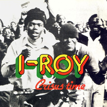 I-Roy – <cite>Crisus Time</cite> album art