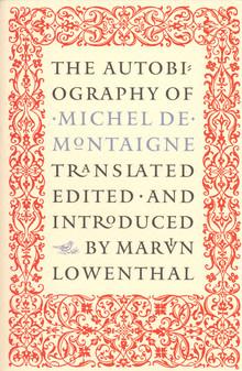 <cite>The Autobiography of Michel de Montaigne</cite>