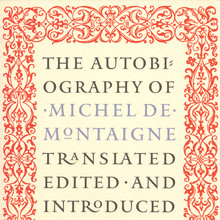 <cite>The Autobiography of Michel de Montaigne</cite>