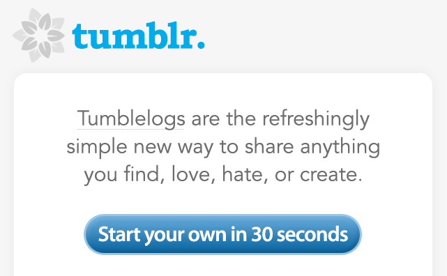The Tumblr homepage in May 2007. Looking back at this in 2013, with today's design trends firmly in flatland, it appears that the pendulum of style took about six years to swing.