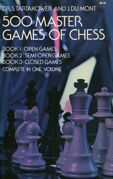 "<cite>500 Master Games of Chess</cite> by S. Tartakower and J.<span class=""nbsp"">&nbsp;</span>Du Mont"