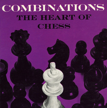 Irving Chernev – <cite>Combinations. The Heart of Chess</cite>