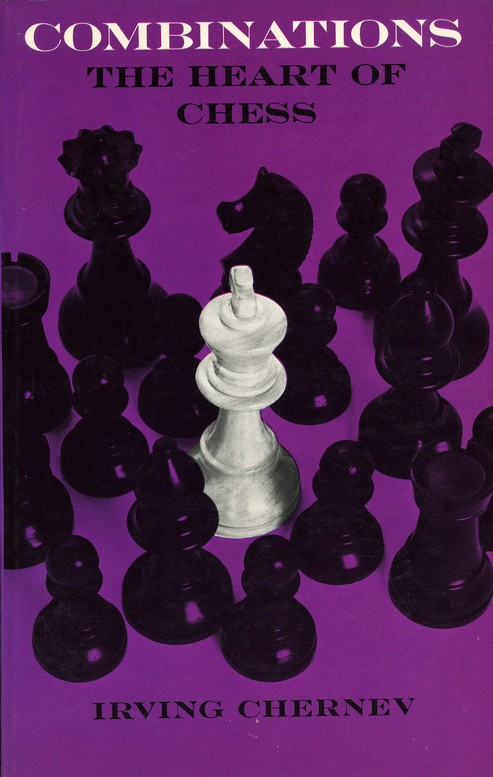 Irving Chernev – Combinations. The Heart of Chess