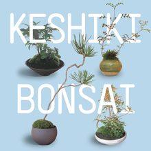 <cite>Keshiki Bonsai</cite>