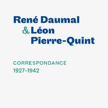 <cite>Correspondance 1927–1942</cite> by René Daumal & Léon Pierre-Quint