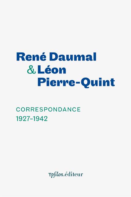 Correspondance 1927–1942 by René Daumal & Léon Pierre-Quint