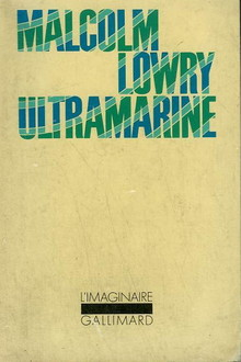 <cite>Ultramarine</cite> by Malcolm Lowry, Gallimard L'Imaginaire