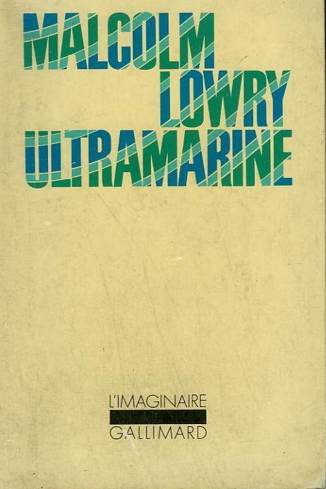 Ultramarine by Malcolm Lowry, Gallimard L'Imaginaire