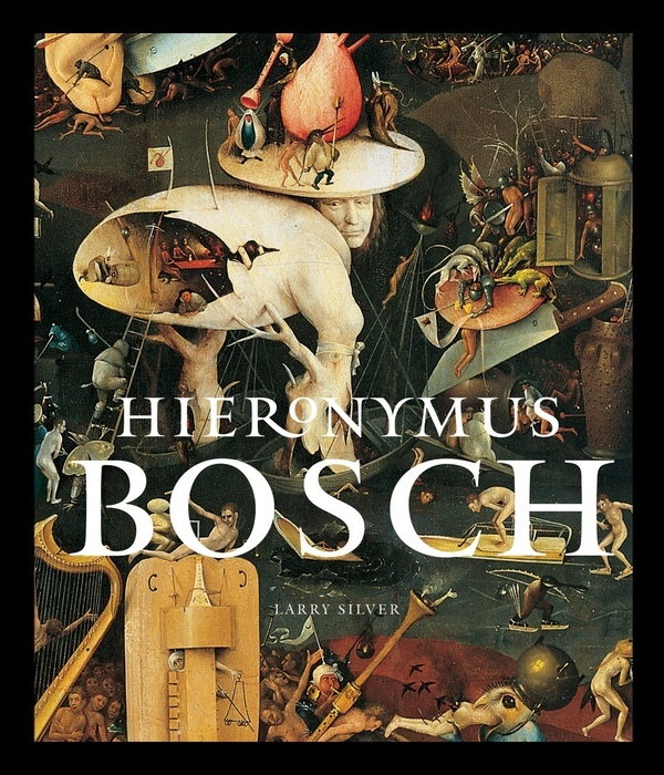 Hieronymus Bosch by Larry Silver, Abbeville Press Edition 2