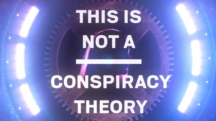 This Is Not A Conspiracy Theory 7