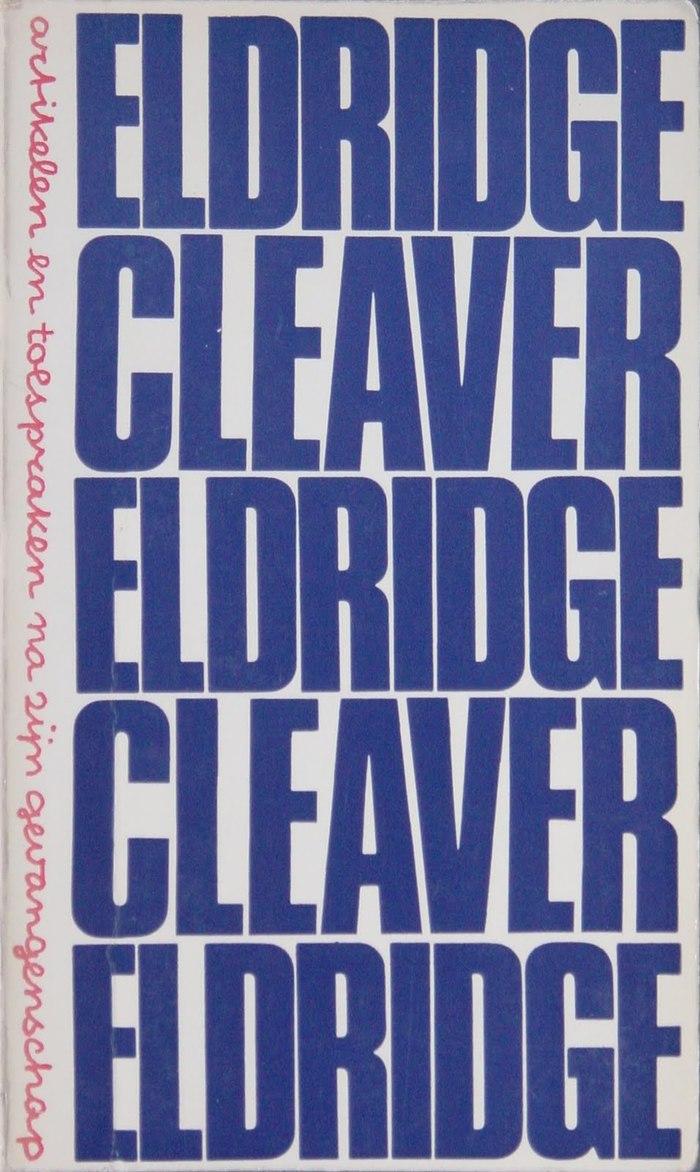 Eldridge Cleaver: Artikelen en Toespraken na Zijn Gevangenschap