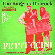 The Kings of Dubrock – <cite>Fettuccini</cite> album art