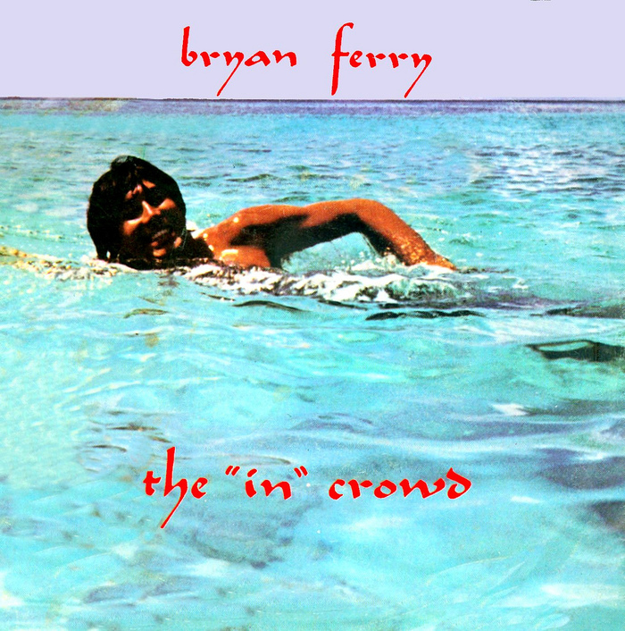 """""""The 'In' Crowd"""" – Bryan Ferry"""