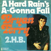 """A Hard Rain's A-Gonna Fall"" – Bryan Ferry"