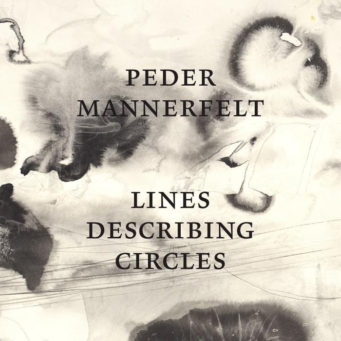 Lines Describing Circles by Peder Mannerfelt