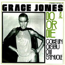 """Do Or Die"" / ""Comme Un Oiseau Qui S'Envole"" – Grace Jones"