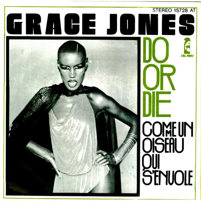 """""""Do Or Die"""" / """"Comme Un Oiseau Qui S'Envole"""" – Grace Jones"""