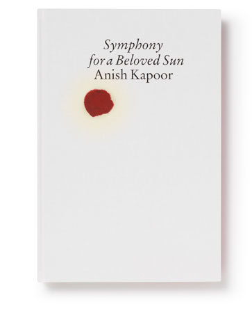 Anish Kapoor: Symphony for a Beloved Sun catalogue 1