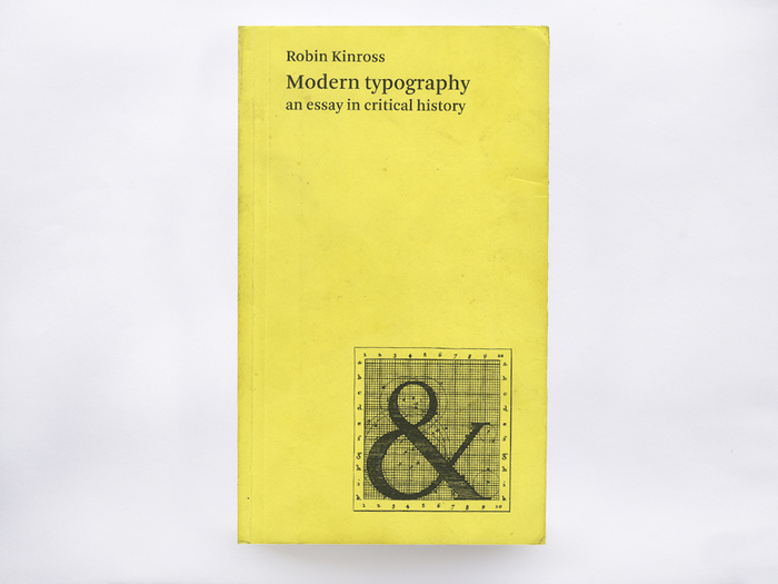 Modern Typography. An Essay in Critical History by Robin Kinross 1