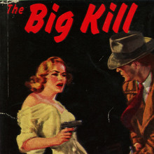 <cite>The Big Kill</cite> by Mickey Spillane