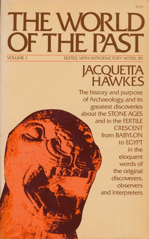 The World of the Past (Vol. 1) by Jacquetta Hawkes (ed.), Simon and Schuster