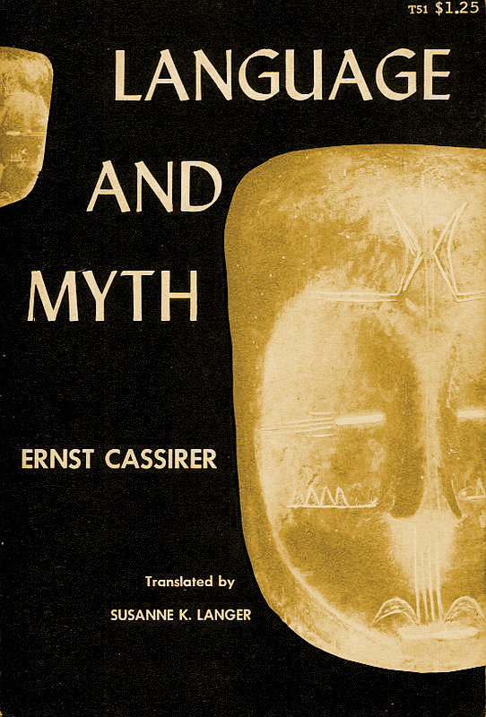 Language and Myth by Ernst Cassirer, Dover 2