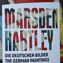 <cite>Marsden Hartley: The German paintings 1913–1915</cite> at Neue Nationalgalerie