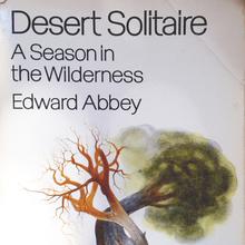 <cite>Desert Solitaire</cite> by Edward Abbey