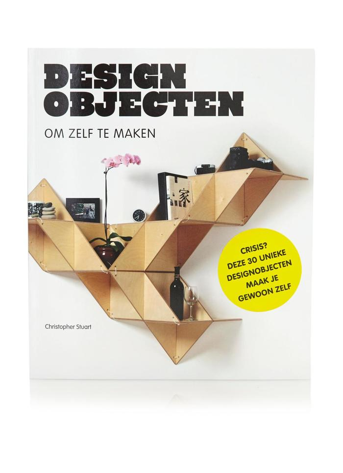 Design objecten om zelf te maken —Dutch edition, Uitgeverij Thoth, March 2013