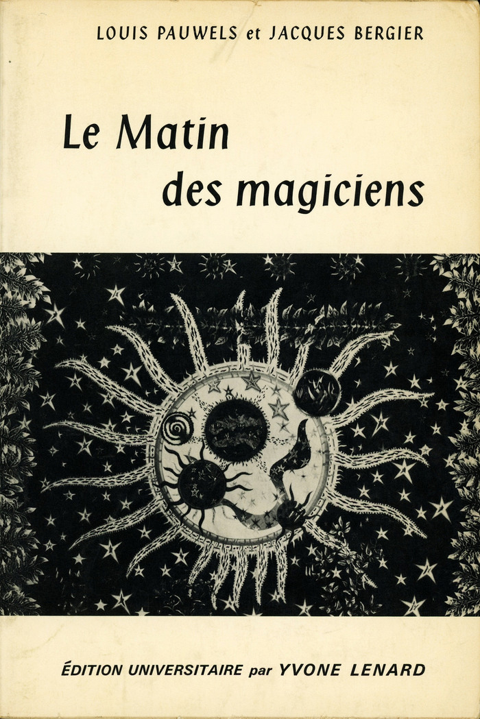 Le Matin des magiciens by Louis Pauwels and Jacques Bergier