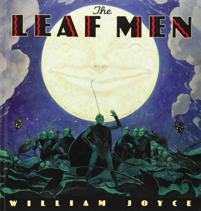 The Leaf Men and the Brave Good Bugs by William Joyce 1