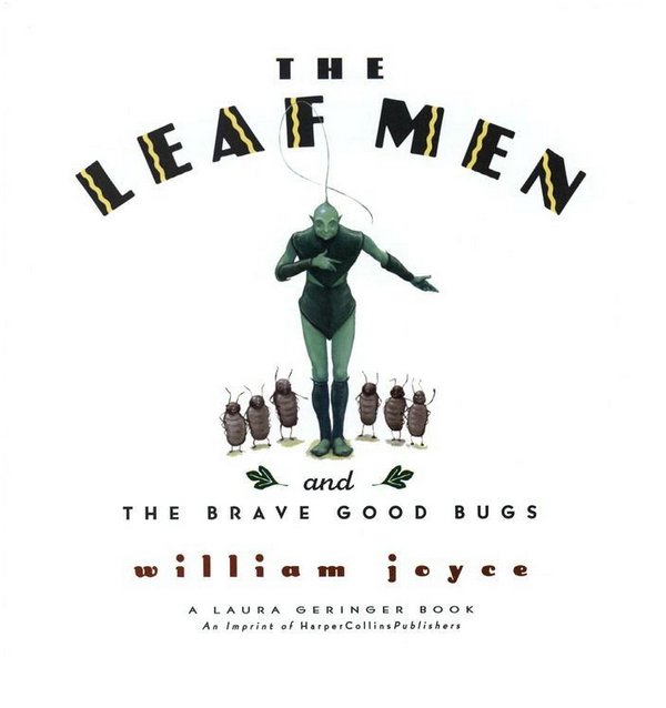 The Leaf Men and the Brave Good Bugs by William Joyce 3