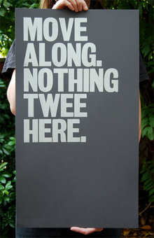 """Move Along. Nothing Twee Here."" poster"