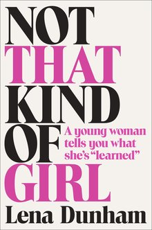 <cite>Not That Kind of Girl</cite> by Lena Dunham