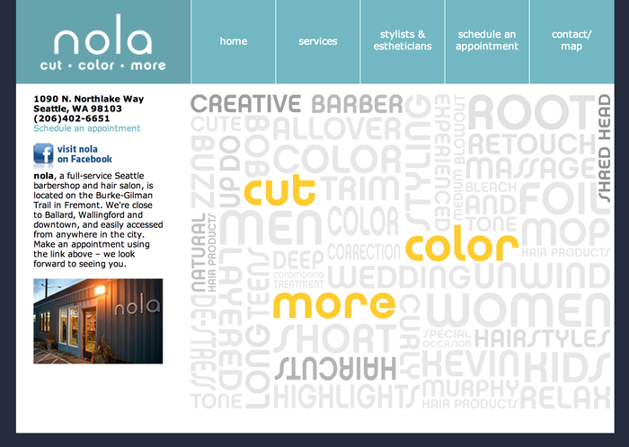 "A patchwork of type describes the salon's services, with custom lettering based on Chalet for ""cut, color, more"". Unfortunately, some of the type is stretched (""COLOR CORRECTION, DE-STRESS"") which especially obvious with geometric type like Chalet. The HTML text is set in Verdana; perhaps unchanged from the site's launch pre webfonts. It works ok, but if they were to update the design something like Neue Haas Grotesk Text might be a better fit."