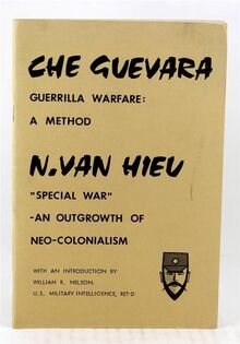 "Che Guevara <cite>Guerrilla Warfare: A Method</cite> / N. Van Hieu <cite>""Special War"" – An Outgrowth of Neo-Colonialism</cite>"
