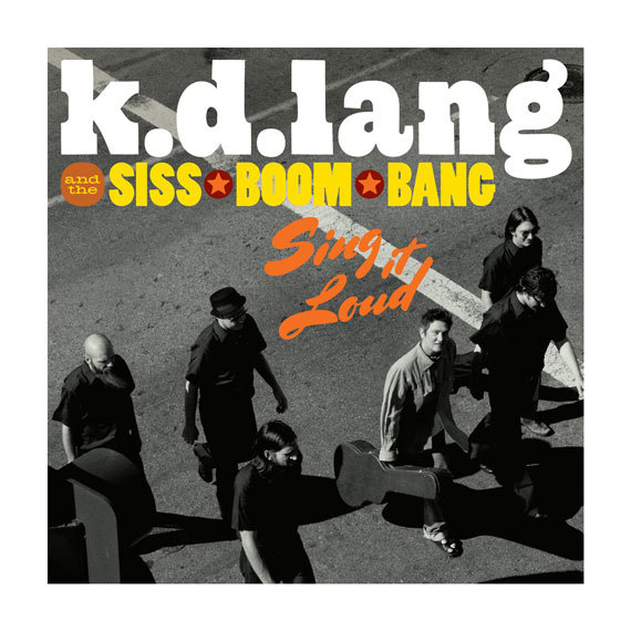 Sing it Loud by k. d. lang and the Siss Boom Bang 1