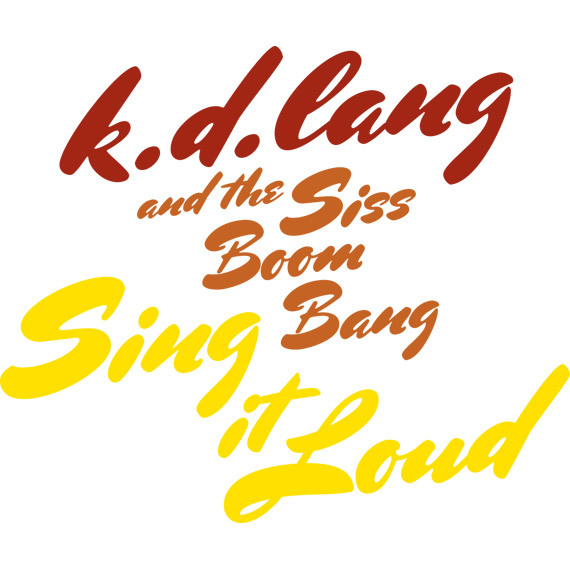 Sing it Loud by k. d. lang and the Siss Boom Bang 10