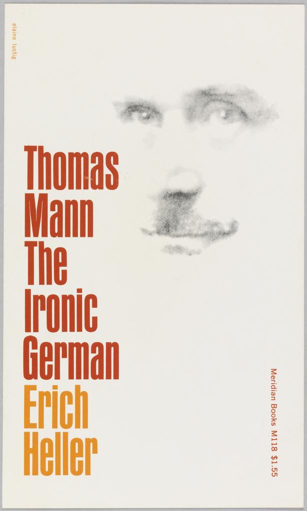 Thomas Mann, The Ironic German, Meridian Books edition 1