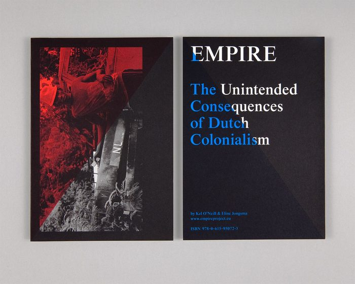 Empire: The Unintended Consequences of Dutch Colonialism by Eline Jongsma & Kel O'Neill 1