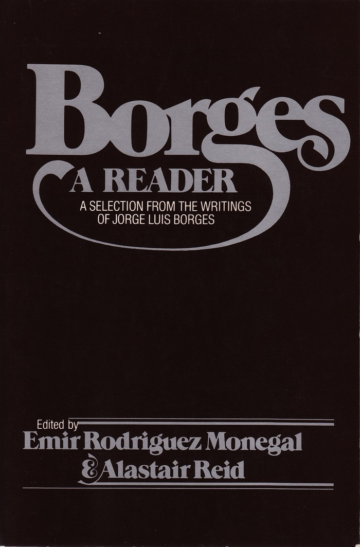 Borges. A Reader by Emir Rodriguez Monegal & Alastair Reid (Ed.)