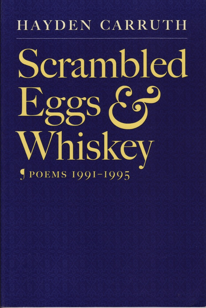 Scrambled Eggs & Whiskey by Hayden Carruth 1